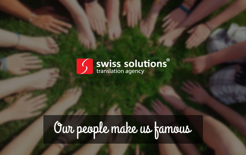 Oamenii noștri ne fac faimoși – traduceri specializate marca Swiss Solutions
